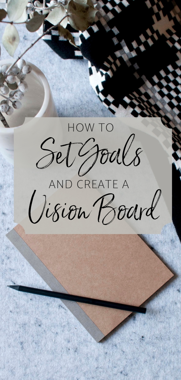 How To Set Goals And Create A Vision Board