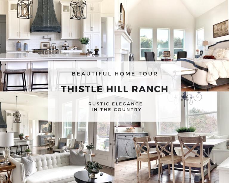 Thistle Hill Ranch, A Rustic Elegant Farmhouse